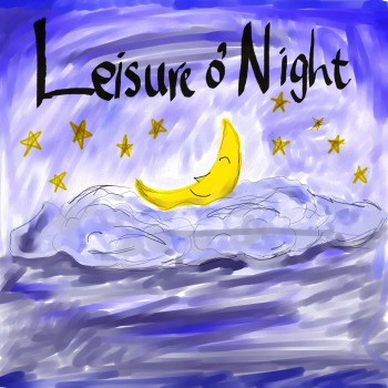 Leisure o' Night